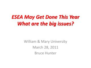 ESEA May Get Done This Year What are the big issues?