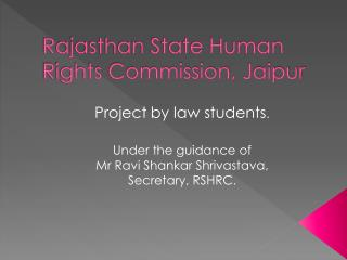 Rajasthan State Human Rights Commission,  Jaipur