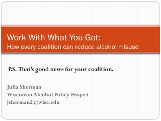 Work With What You Got:   How every coalition can reduce alcohol misuse