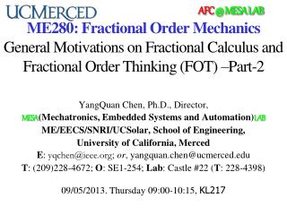 ME280: Fractional Order Mechanics  General Motivations on Fractional Calculus and Fractional Order Thinking (FOT ) –Par