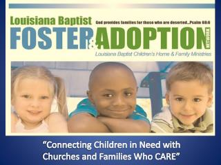 """""""Connecting  Children  in Need with Churches and Families Who CARE"""""""