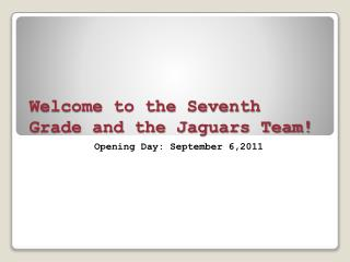 Welcome to the Seventh Grade and the Jaguars Team!