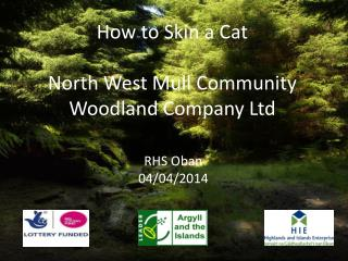 How to Skin a Cat North West Mull Community Woodland Company Ltd