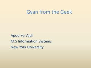 Gyan from the Geek