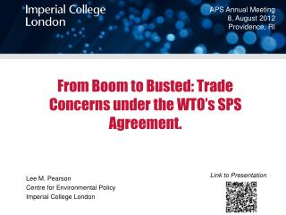 From Boom to Busted: Trade Concerns under the WTO�s SPS Agreement.