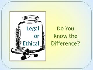 Legal  or Ethical