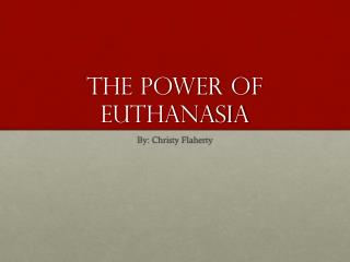 The Power of Euthanasia