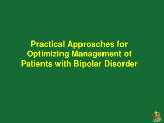 Practical Approaches for Optimizing Management of Patients with Bipolar Disorder