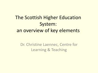The Scottish Higher Education System:   an overview of key elements