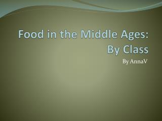 Food in the Middle Ages: By Class