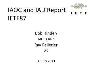 IAOC  and IAD Report IETF87