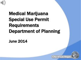 Medical Marijuana  Special Use Permit Requirements Department of Planning June 2014