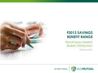 F2013 SAVINGS  BENEFIT RANGE