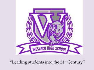 """Leading students into the 21 st  Century"""
