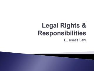 Legal Rights & Responsibilities