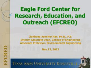 Eagle Ford Center for Research, Education, and Outreach (EFCREO)