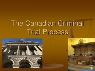 The Canadian Criminal Trial Process