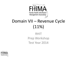 Domain VII � Revenue Cycle (11%)