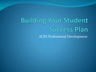 Building Your Student Success Plan