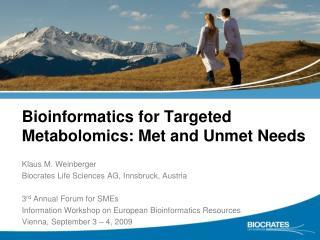 Bioinformatics for Targeted Metabolomics: Met and Unmet Needs