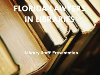 Florida Lawyers  In Libraries