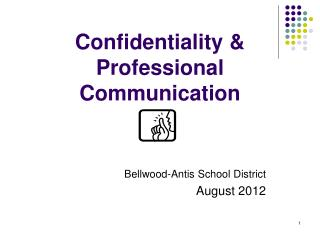 Confidentiality & Professional Communication