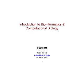Introduction to Bioinformatics &  Computational Biology