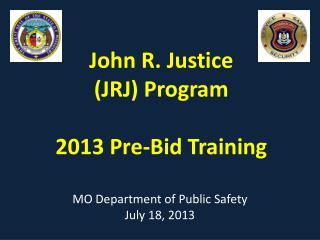 John  R. Justice  ( JRJ)  Program 2013 Pre-Bid Training