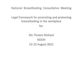 National  Breastfeeding  Consultative  Meeting Legal framework for promoting and protecting breastfeeding in the workpl