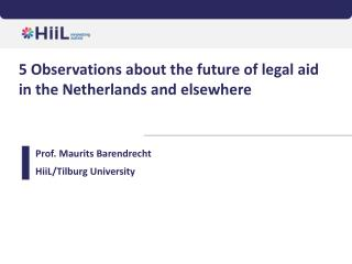 5 Observations about the  future of legal  aid in the Netherlands and elsewhere
