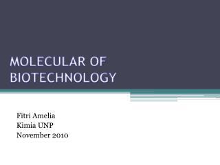 MOLECULAR OF BIOTECHNOLOGY