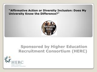 Sponsored by Higher  Education Recruitment Consortium (HERC)