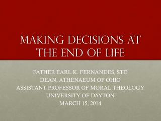 MAKING DECISIONS AT THE END OF LIFE