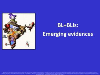 BL+BLIs:  Emerging evidences