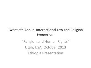 Twentieth Annual International Law and Religion Symposium