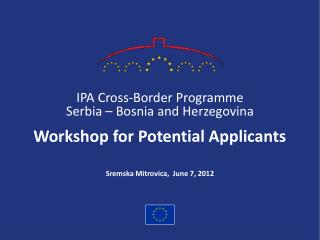 IPA  Cross-Border Programme Serbia – Bosnia and Herzegovina