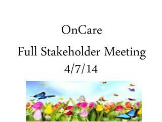 OnCare Full Stakeholder Meeting