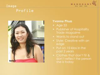 yvonne phua age 33 publisher of hospitality trade magazine wants to stand out style: creative with an edge put on 15 kil
