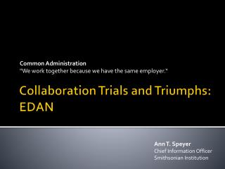 Collaboration Trials and Triumphs:  EDAN