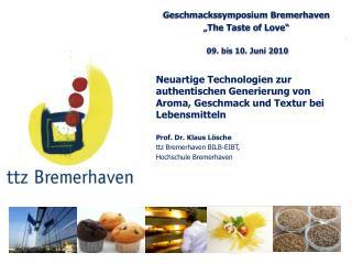 """Geschmackssymposium Bremerhaven  """"The Taste of Love""""   09. bis 10. Juni 2010"""