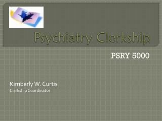 Psychiatry Clerkship