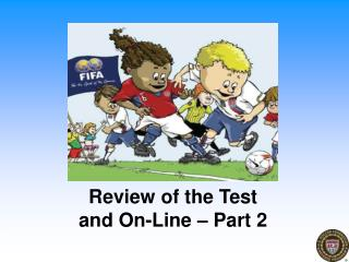Review of the Test and  On-Line – Part 2