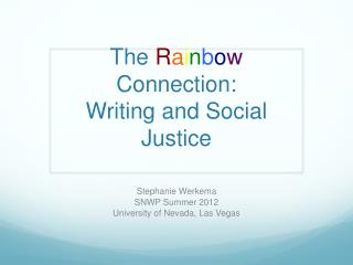 The  R a i n b o w  Connection:  Writing and Social Justice
