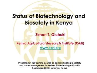 Status of Biotechnology and  Biosafety  in Kenya