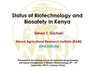 Status of Biotechnology and  Biosafety  in Kenya