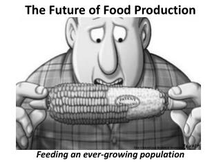 The Future of Food Production