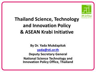 Thailand  Science, Technology   and Innovation  Policy  & ASEAN  Krabi  Initiative
