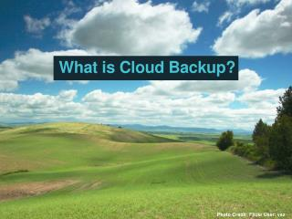 What is Cloud Backup?