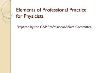 Elements of Professional Practice for Physicists