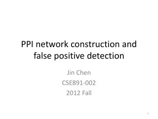 PPI network construction and false  positive  detection